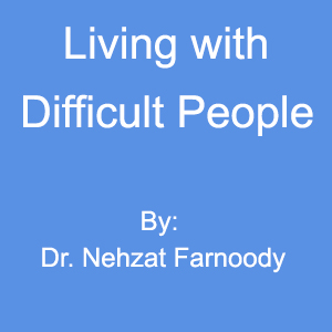 Living with Difficult People